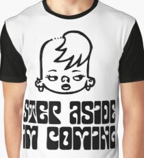 Step Aside, I'm Coming Graphic T-Shirt