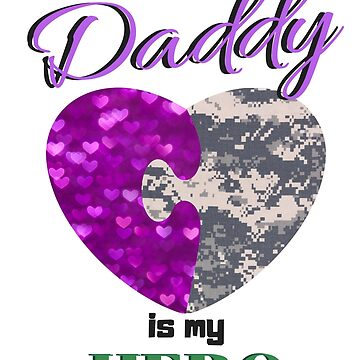 My Daddy is my Hero Design by Hgomez84