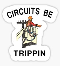 Circuits be Trippin Funny Electrician Linemen Humor Sticker