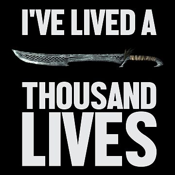 I've Lived A Thousand Lives - Funny Geek Gamer Nerd by fromherotozero