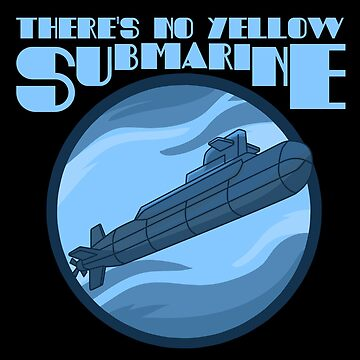 there's no yellow submarine by AlsterDesignUm