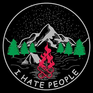 i love camping hate people by Jessicamon