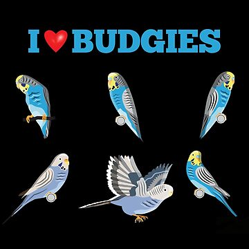 Budgerigar Design - I Love Budgies  by kudostees
