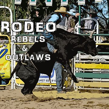 RODEO-REBELS AND OUTLAWS by Tinpants