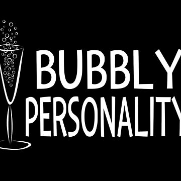 Bubbly Personality by coolfuntees