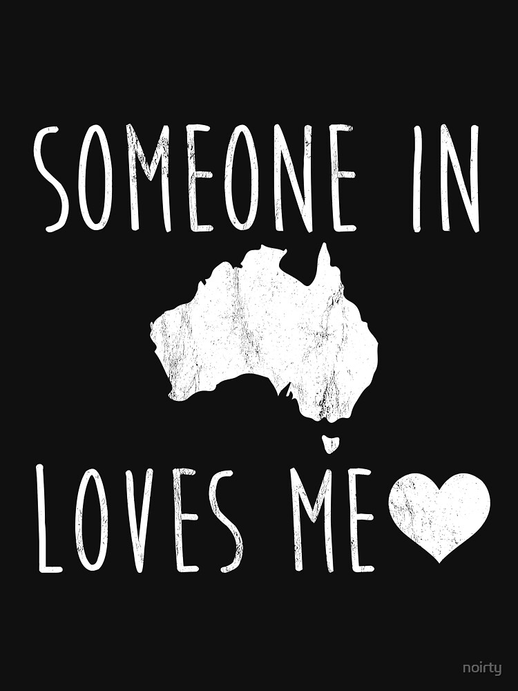 Someone in Australia Loves Me! TShirt Cute State Gift by noirty