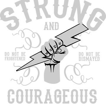 Strong and Courageous by DukeOfSilex
