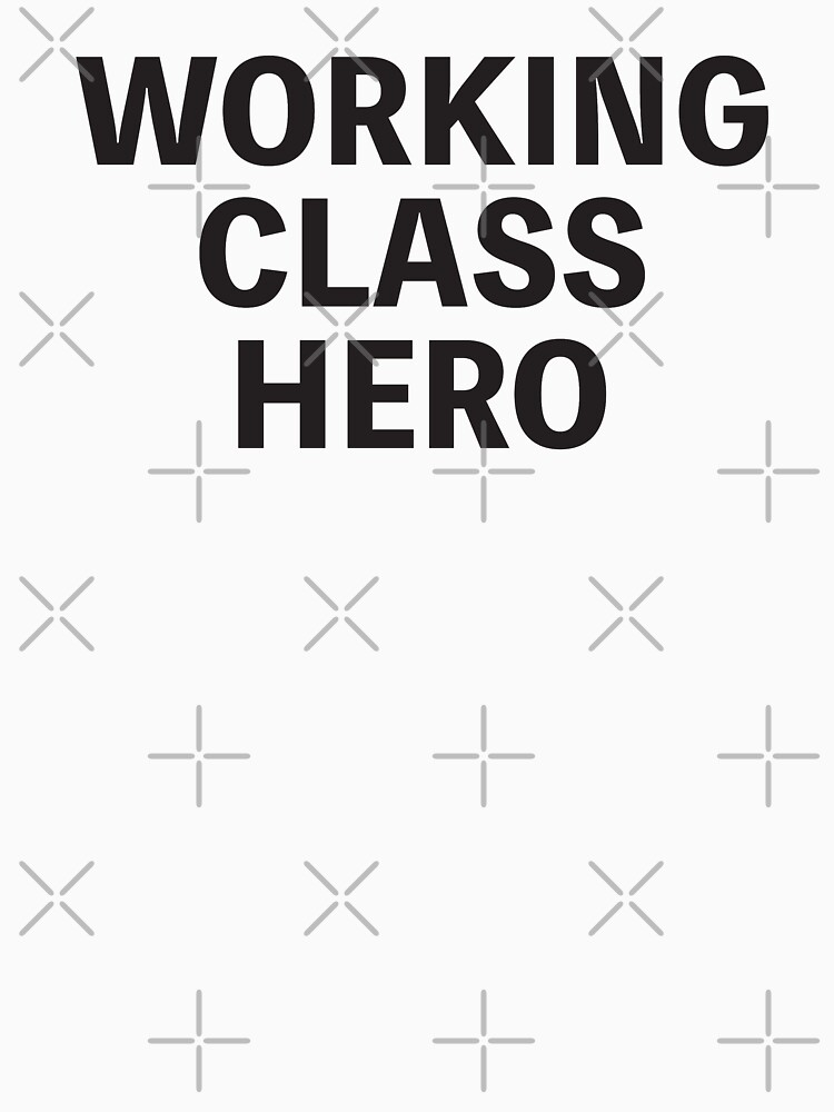 Working Class Hero  by pepperypete