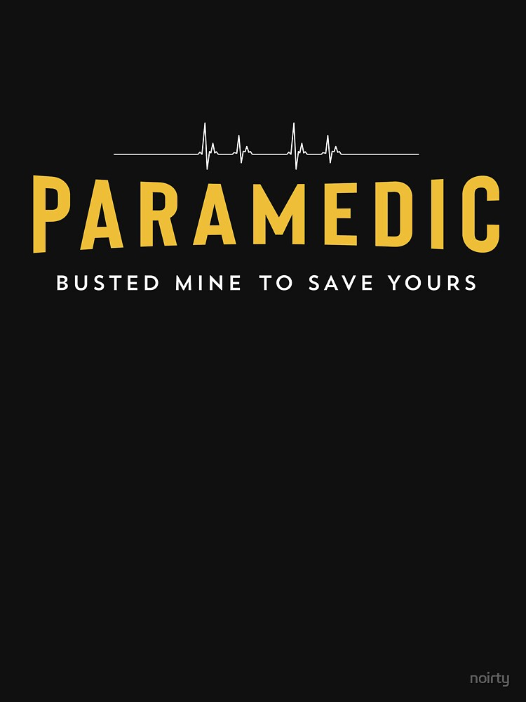 Paramedic School Graduation Gift TShirt For Paramedic Busted by noirty