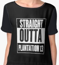 Straight Outta Plantation 13 Chiffon Top
