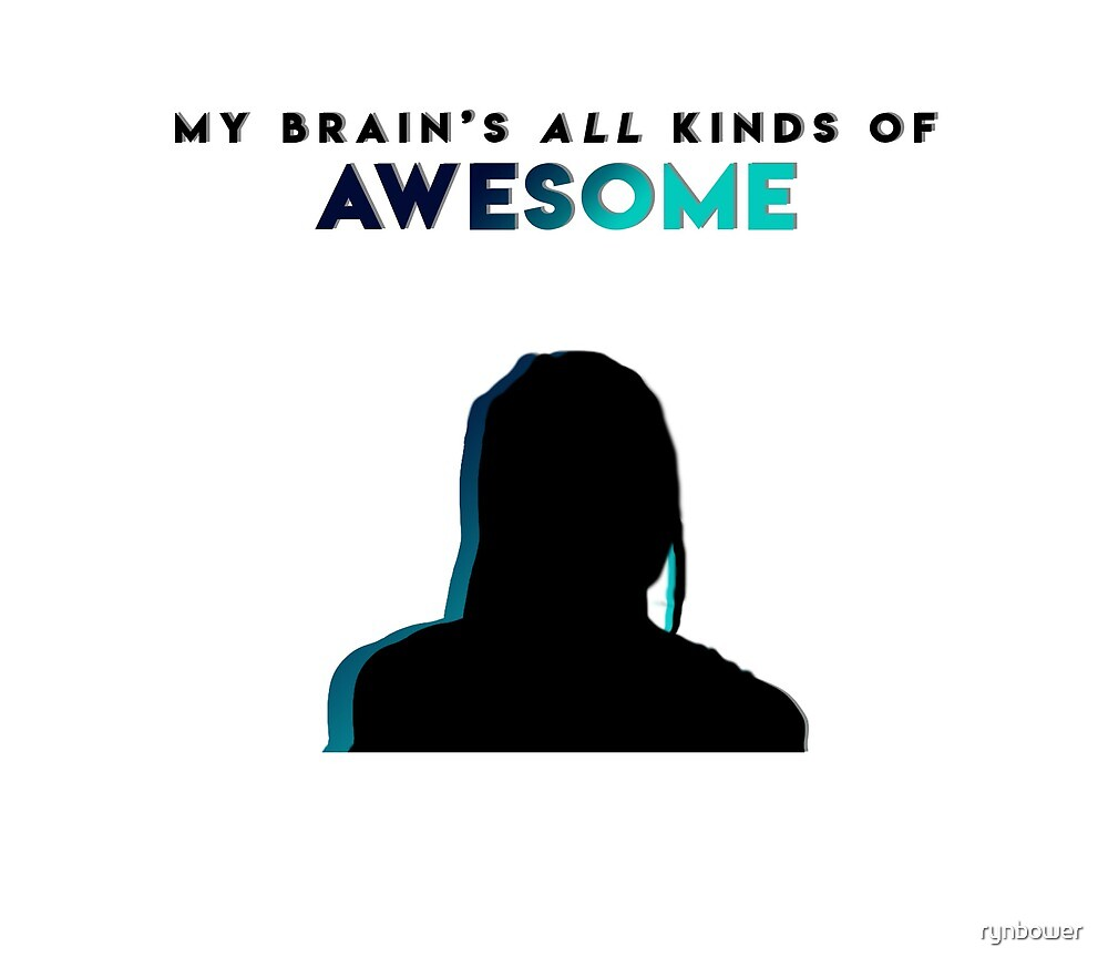My brain's all kinds of awesome by rynbower