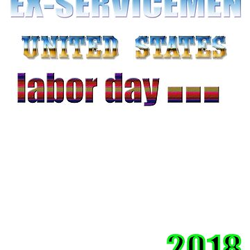 Ex-servicemen , labor day t-shirt by trendings