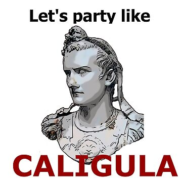 Caligula Party Rock by dalaidali