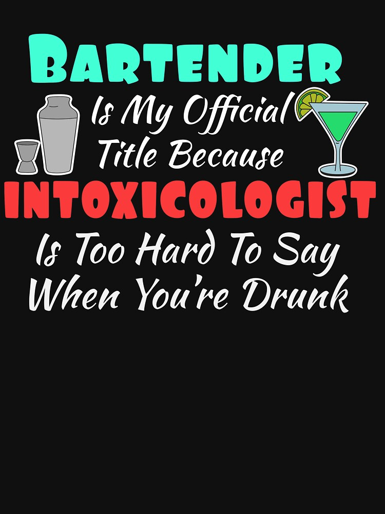 intoxicologist Shots Party Alcohol trust me Bartender Beer Waiter Liquor Bistro Glass Tequila by Customdesign200