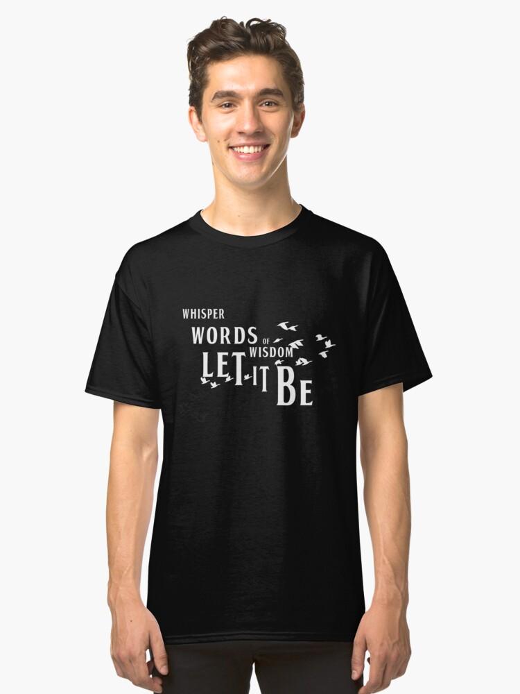 LET IT BE, Beatles inspiration design Classic T-Shirt Front