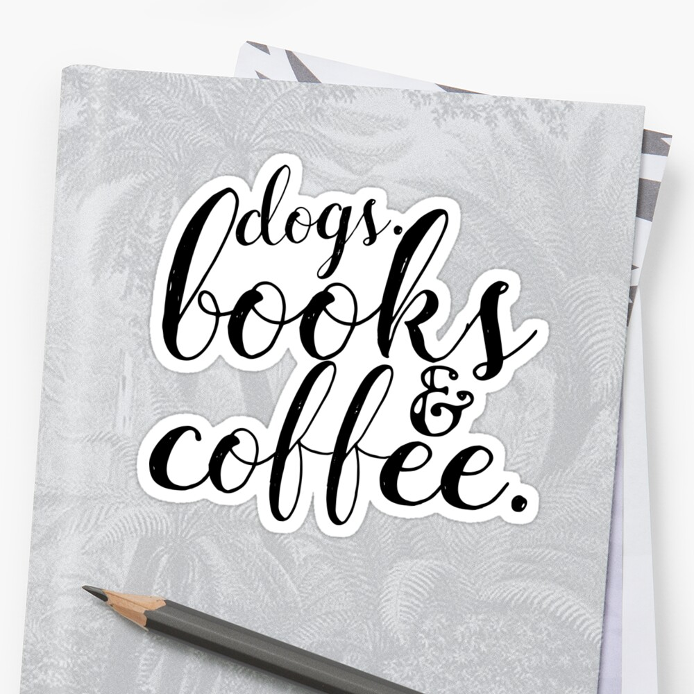 Dogs Books And Coffee by kamrankhan