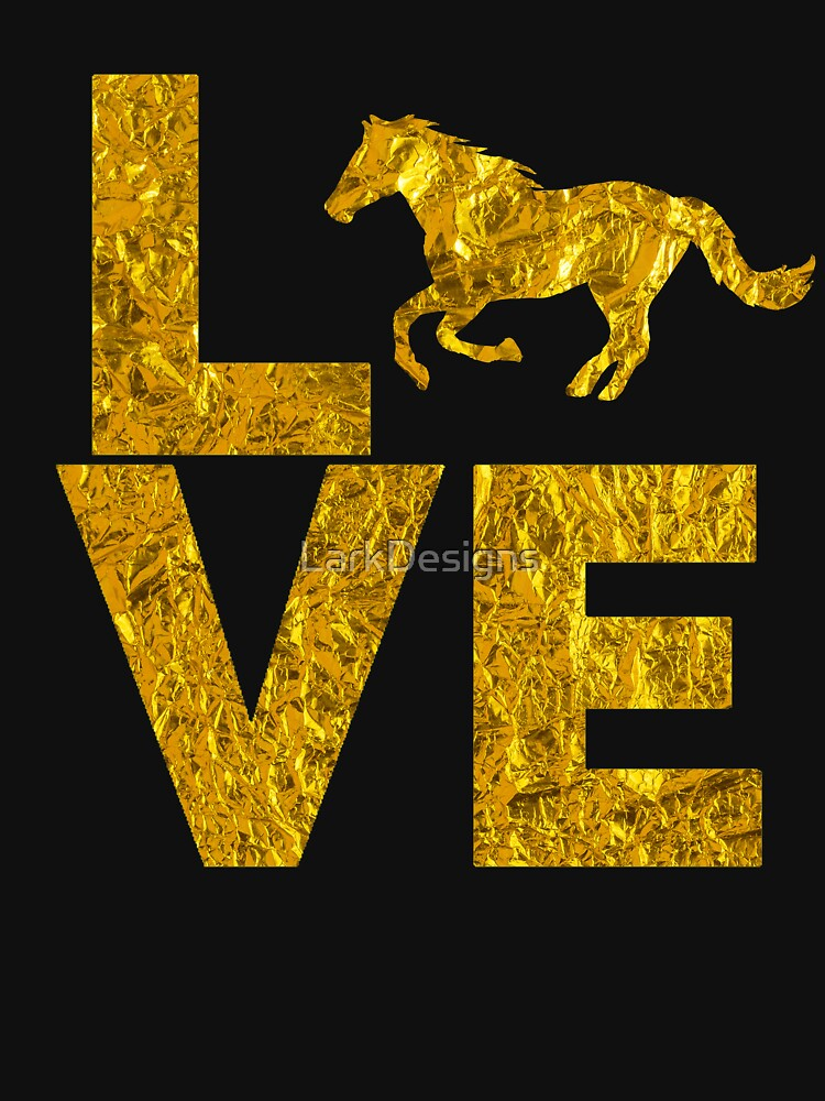 I love Horses Gold Effect Running Horse by LarkDesigns