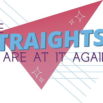 The Straights are At It Again by samielsiedesign