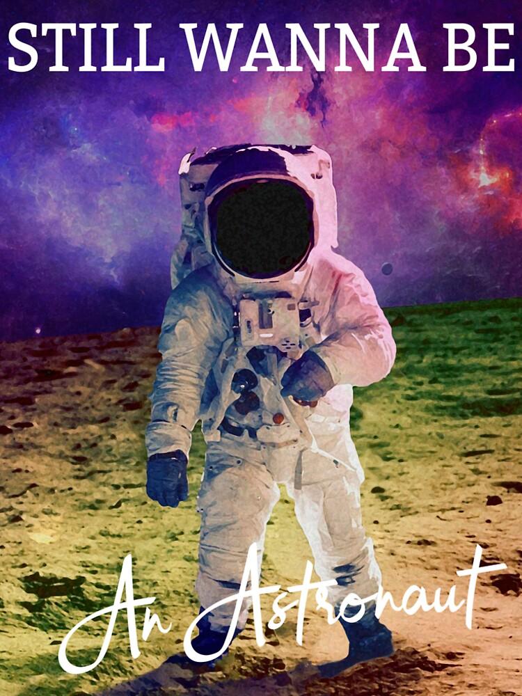 Still wanna be an astronaut by KollesDesign