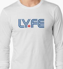 Toronto LYFE!!! Long Sleeve T-Shirt
