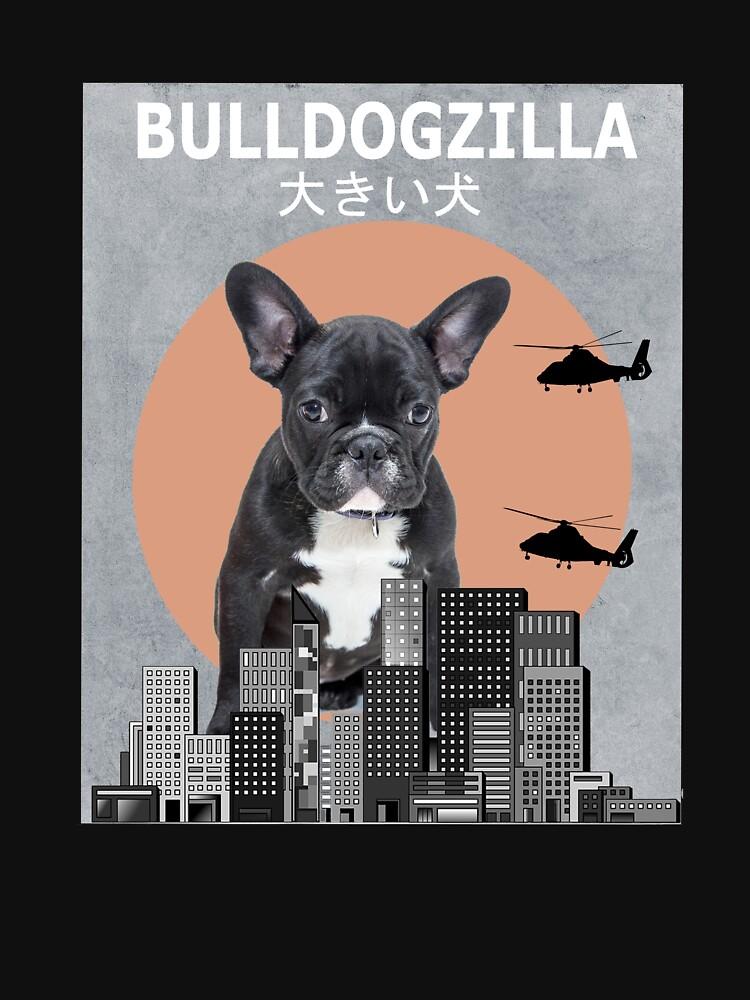 Bulldogzilla bulldog dog funny shirt by Ducky1000