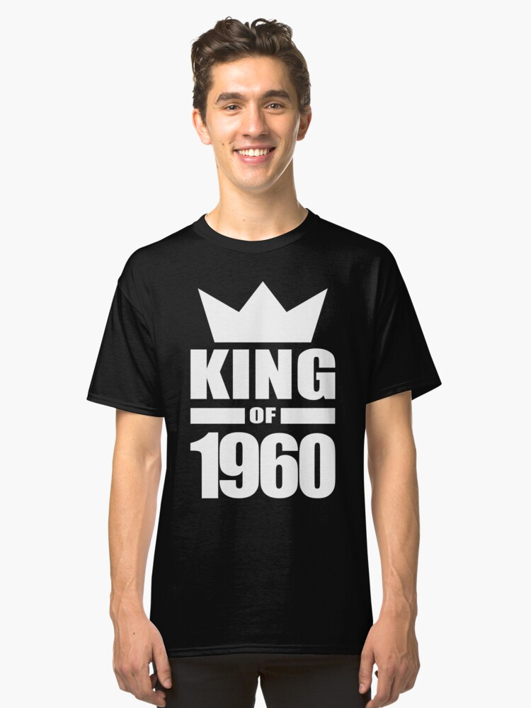 Kings crown year of birth 1960 funny quotes gift Classic T-Shirt Front
