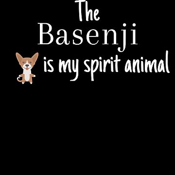 The Basenji Is My Spirit Animal by DogBoo