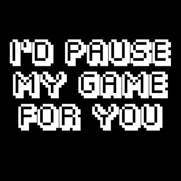 I'd Pause My Game For You Gamer Shirt Youth Boys by DollarPrints