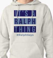 It's a Ralph Thing - #RalphSays for the Ralphs Around the World Pullover Hoodie