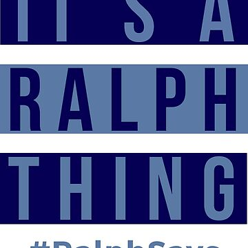 It's a Ralph Thing - #RalphSays for the Ralphs Around the World by ralphsaysthings
