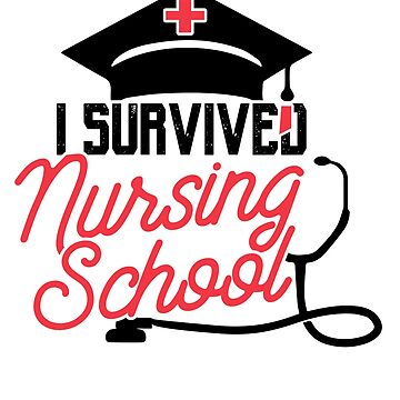 Graduation Shirt for Nursing Student Survived Nursing School by sweaby