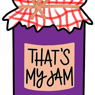 That's My Jam Pun by hintofmint