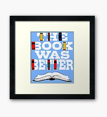 The Book Was Better Gift for Readers Framed Print