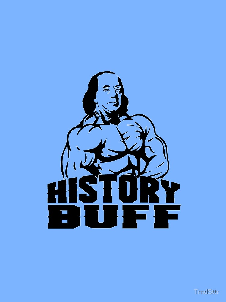 Funny Benjamin Franklin Gift for History Buffs   Graphic T-Shirt