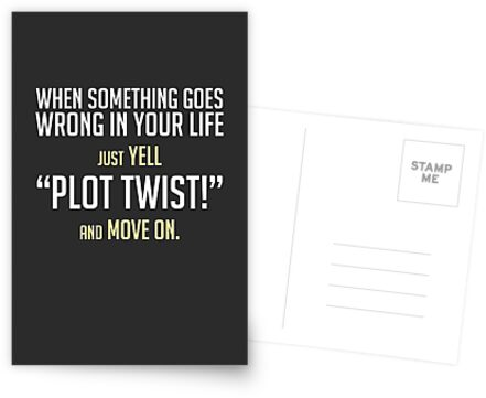 """Just yell """"Plot Twist!"""" cards, prints & posters by Zero Dean by Zero Dean"""