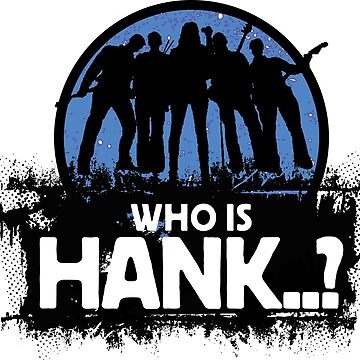 Who Is Hank..? by Red68