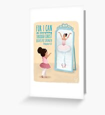 Inspirational I can do all things ballerinas Greeting Card