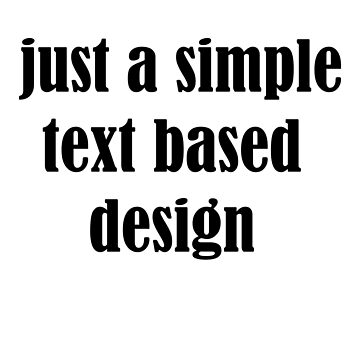 Just a simple text based design  by Iskybibblle