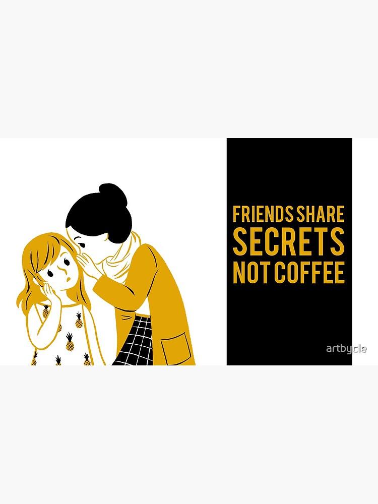 Secrets Between Friends by artbycle