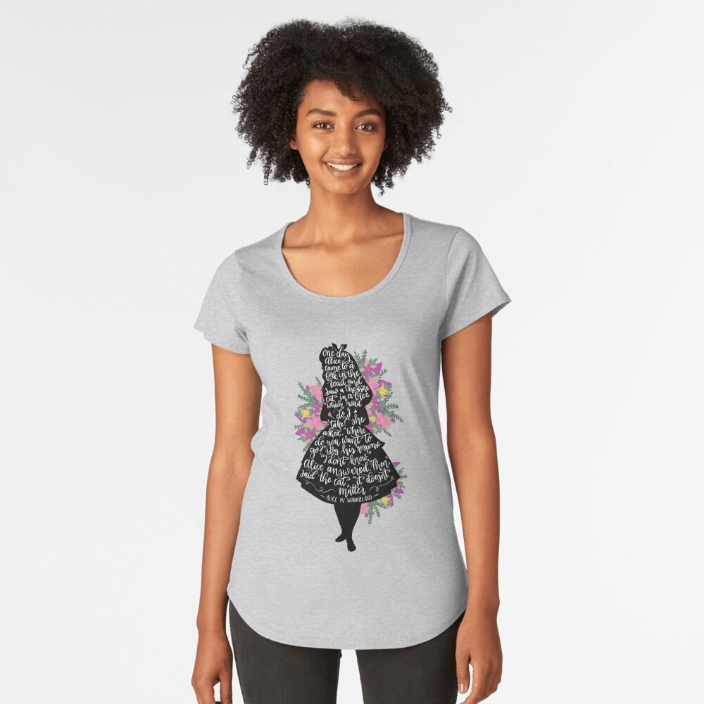 Alice in Wonderland Quote Silloette  Women's Premium T-Shirt Front