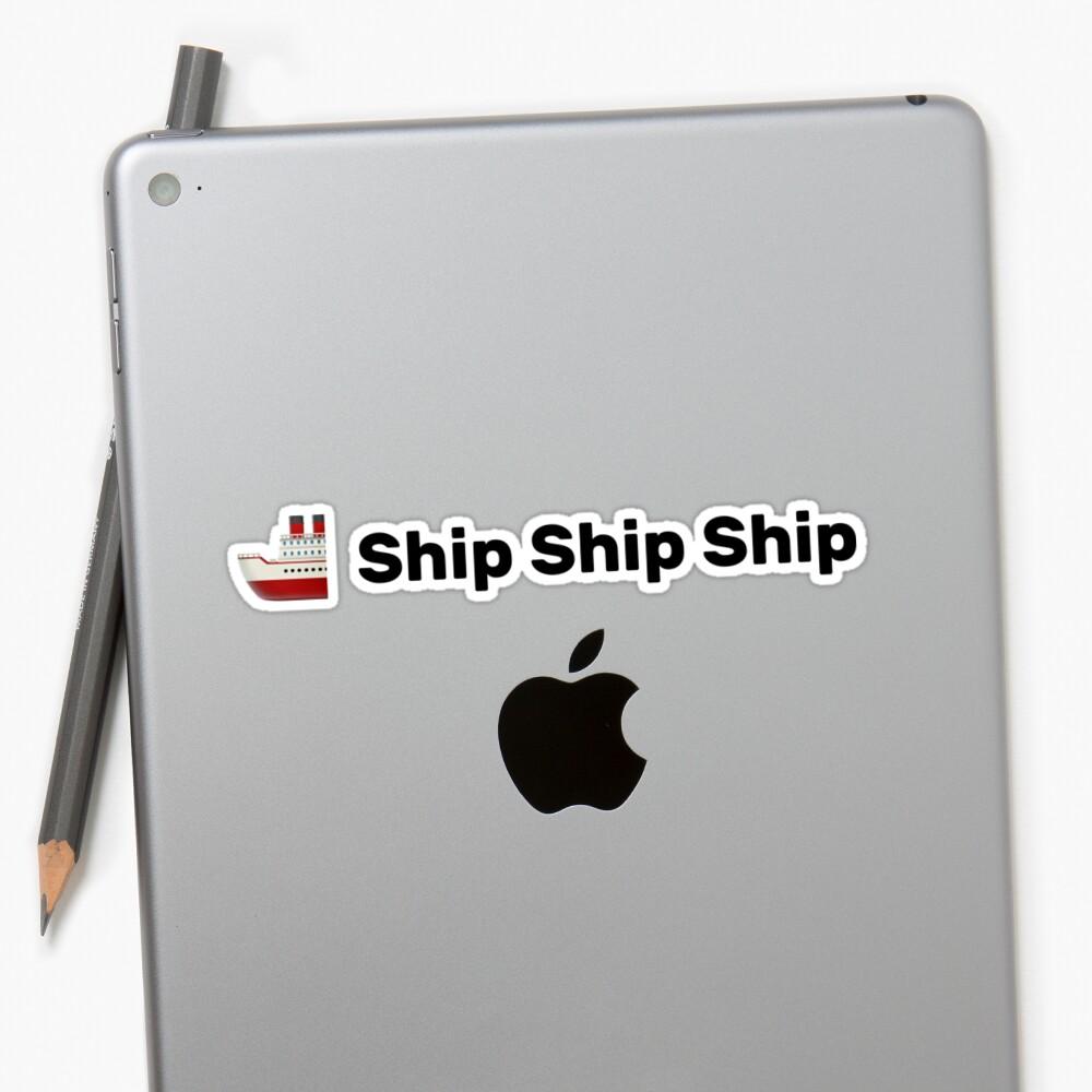 Ship Ship Ship Sticker