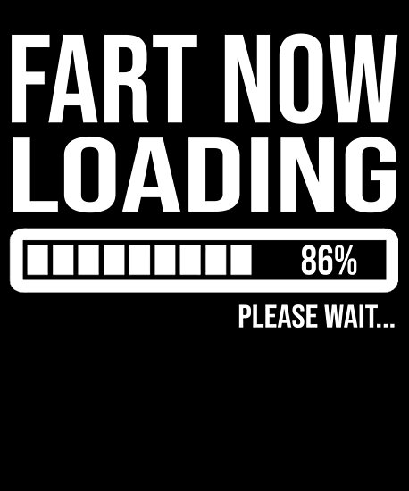 d0d5d3b4ba035f Fart Now Loading Please Wait Funny Fart T-Shirt