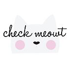 Check Meow  by NewADesigns