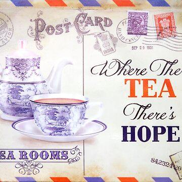 Where There's Tea There's Hope by chuckirina