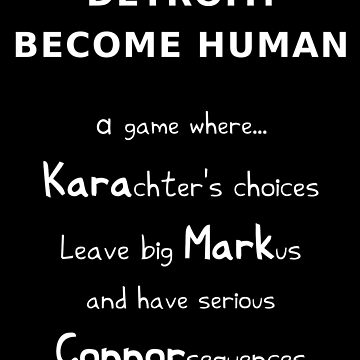 Detroit: Become Human - Kara, Markus, Connor (White Text - Funny Gaming Quote) by From-Now-On