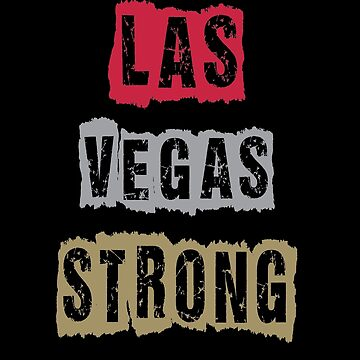 Las Vegas Strong Shirt Vegas Strong Tee Gift for Las Vegan by falcon18