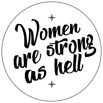 women are strong as hell by oison75