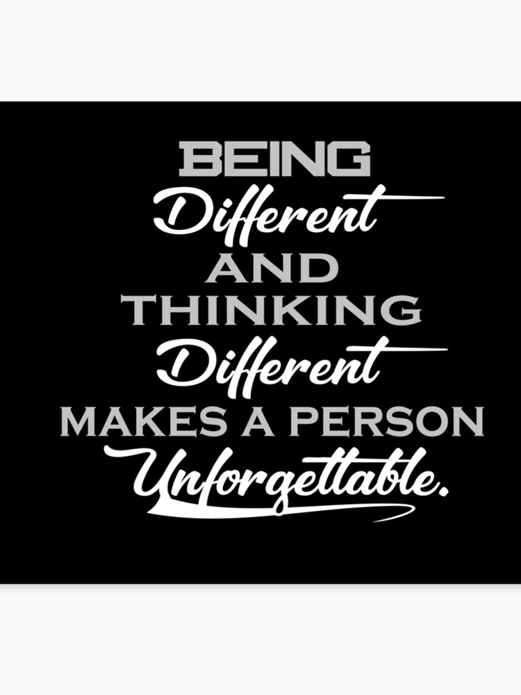 Being Different and Thinking Different Makes a Person Unforgettable. Quotes  For life. | Canvas Print