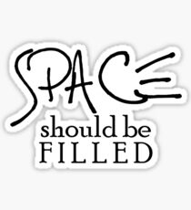 Fill my space. Sticker
