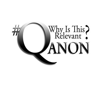 Qanon Relevant by AmericanPoison